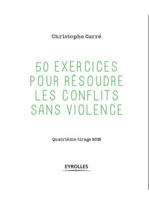 50 exercices pour résoudre les conflits sans violence