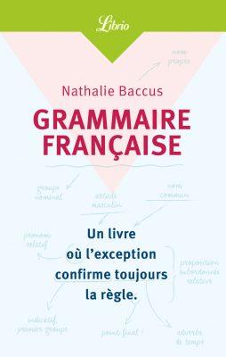 Grammaire Francaise, Baccus, Librio, J'ai Lu