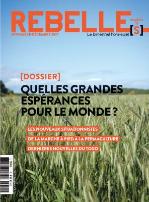 Rebelle(s) Mag n°11 : Quelles grandes espérances pour le monde ?