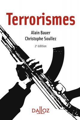 Terrorismes, C. Soulle, A. Bauer, Dalloz